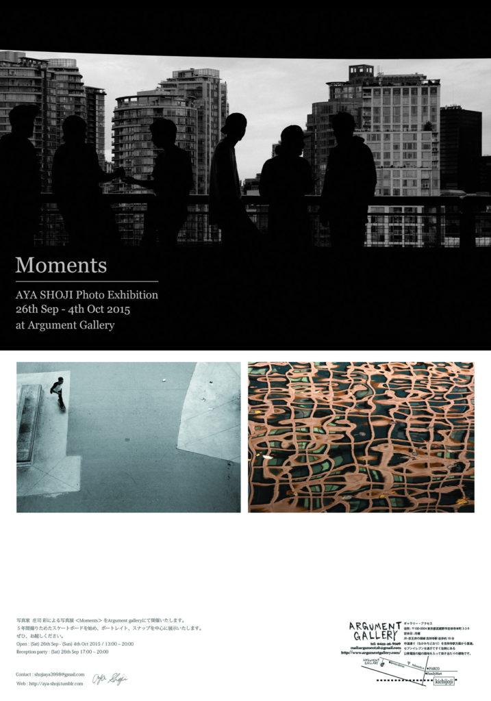 庄司彩 写真展「Moments」 2015.09.26 Sat - 10.04 Sun