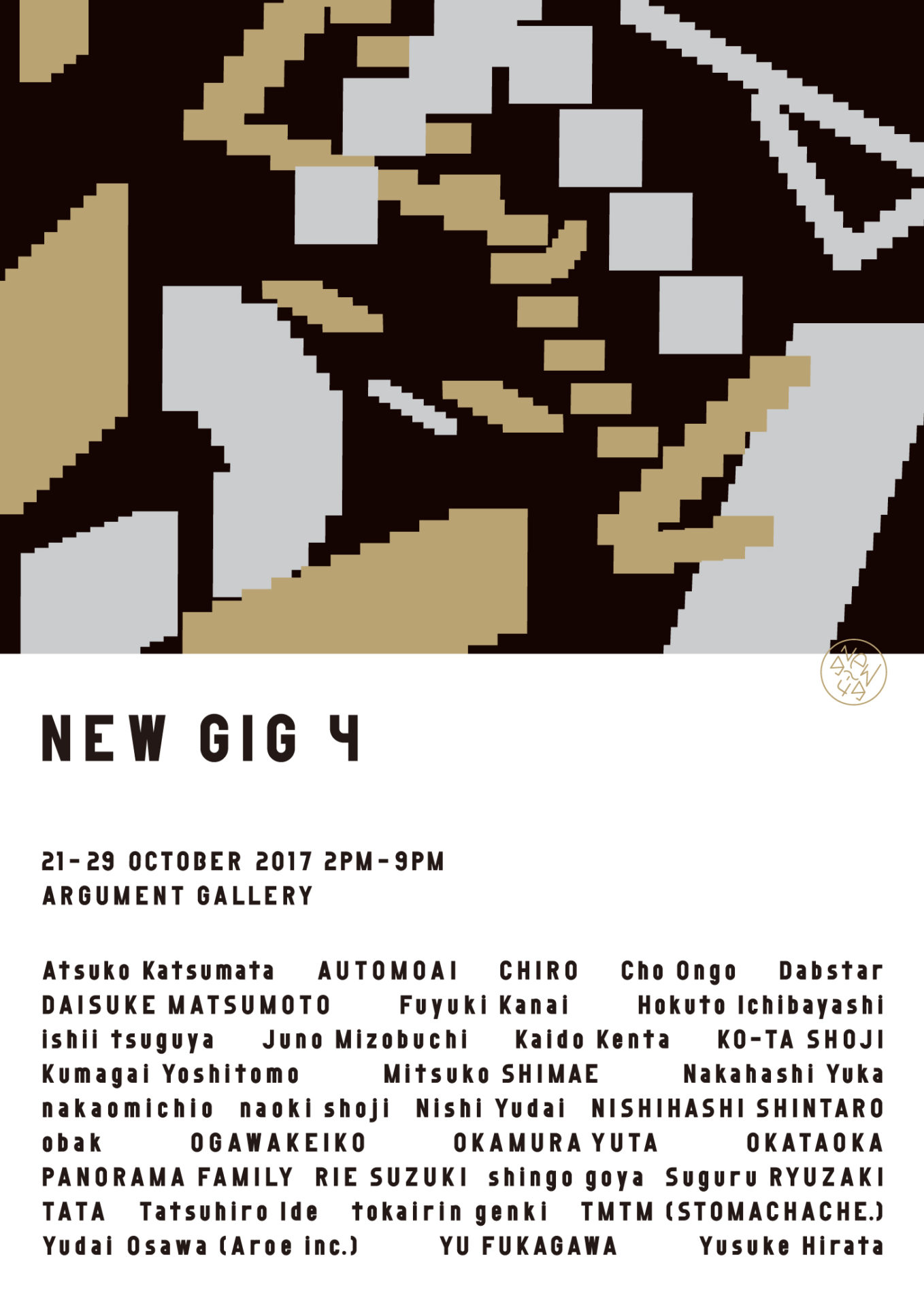 """""""NEW GIG 4"""" 2017.10.21 Sat - 10.29 Sun"""